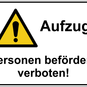 Hinweisschild - Aufzug! Personen befördern verboten - nicht nachleuchtend - Folie selbstklebend-0